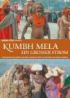 Bharti, India / Takahashi, Omami: Kumbh Mela - Ein grosser Strom
