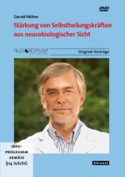 Hüther, Gerald: Stärkung von Selbstheilungskräften aus neurobiologischer Sicht