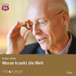 Dahlke, Rüdiger: Woran krankt die Welt?