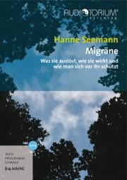 Seemann, Hanne: Migräne - Was sie auslöst, wie sie wirkt und wie man sich vor ihr schützt
