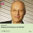 Dahlke, Rüdiger: Heilung und Ordnung in der Medizin
