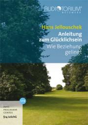 Jellouschek, Hans: Anleitung zum Glücklichsein - Wie Beziehung gelingt