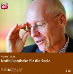 Dahlke, Rüdiger: Die Notfallapotheke für die Seele