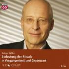 Dahlke, Rüdiger: Bedeutung der Rituale in Vergangenheit und Gegenwart (Vortrag)