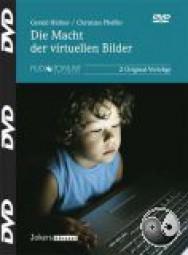 Hüther, Gerald / Pfeiffer, Christian: Die Macht der virtuellen Bilder - Medienkonsum und Hirnentwick