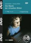 Hüther, Gerald / Pfeiffer, C.: Die Macht der virtuellen Bilder - Medienkonsum und Hirnentwicklung