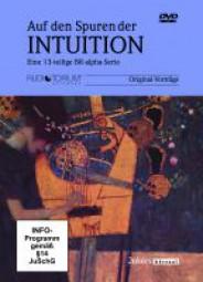 Hüther, Gerald u. a.: Auf den Spuren der Intuition: Eine 13-teilige BR-alpha-Serie