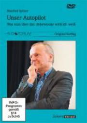 Spitzer, Manfred: Unser Autopilot