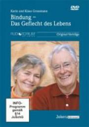 Grossmann, Karin und Klaus: Bindung - Das Geflecht des Lebens