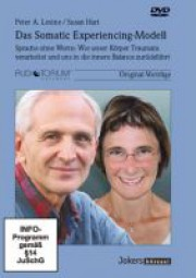 Levine, Peter A. / Hart Susan: Das Somatic Experiencing-Modell