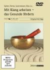 Spitzer, Verres, Lauterwasser, Hess u.a.: Mit Klang arbeiten - das Gesunde fördern