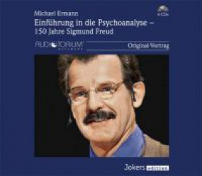 Ermann, Michael: Einführung in die Psychoanalyse - 150 Jahre Sigmund Freud