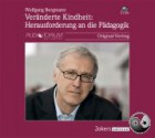 Bergmann, Wolfgang: Veränderte Kindheit