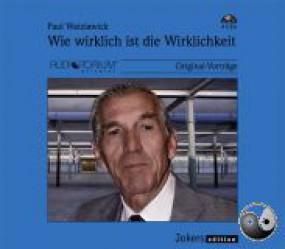 Watzlawick, Paul: Wie wirklich ist die Wirklichkeit
