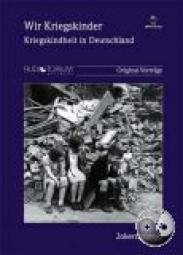 Zinnecker, Jürgen/Radebold, H.u.a.: Wir Kriegskinder - Kriegskindheit in Deutschland