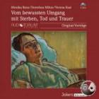 Renz, Monika / Mihm, Dorothea / Kast, Verena: Vom bewussten Umgang mit Sterben, Tod und Trauer