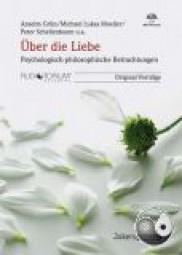 Grün, A. / Retzer, A. / Kolbe, C. u.a.: Über die Liebe - Psychologisch-philosophische Betrachtungen