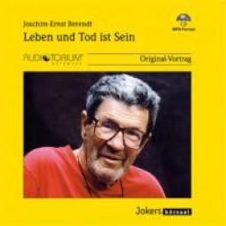 Berendt, Joachim-Ernst: Leben und Tod ist Sein