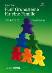 Juul, Jesper: Fünf Grundsteine für eine Familie - Komplett
