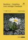 Werner, Emmy E. u.a.: Resilienz - Gedeihen trotz widriger Umstände