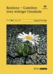 Willi, Jürg/Werner, Emmy E. u.a.: Resilienz - Gedeihen trotz widriger Umstände