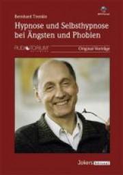 Trenkle, Bernhard: Hypnose und Selbsthypnose bei Ängsten und Phobien