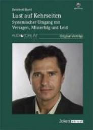 Bartl, Reinhold: Lust auf Kehrseiten - Systemischer Umgang mit Versagen, Misserfolg und Leid