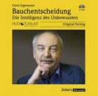 Gigerenzer, Gerd: Bauchentscheidungen - Die Intelligenz des Unbewussten