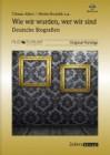 Allert, Tilmann / Brumlik, Micha u.a.: Wie wir wurden wer wir sind - Deutsche Biografien