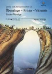 Kast, Verena, Jellouschek H., u.a.: Übergänge - Krisen - Visionen