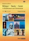 von Brück, Michael: Körper - Seele - Geist in Buddhismus und Christentum
