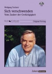 Teichert, Wolfgang: Sich verschwenden - Vom Zauber der Großzügigkeit