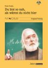 Fuchs, Peter: Du bist so nah, als wärest du nicht hier