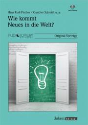 Fischer, Hans Rudi / Schmidt, Gunther u.a.: Wie kommt Neues in die Welt?