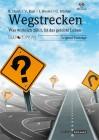 Kast, Verena, Dorst B., Riedel I., Hüther G.: Wegstrecken