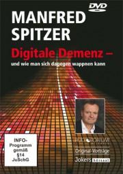 Spitzer, Manfred: Digitale Demenz - und wie man sich dagegen wappnen kann