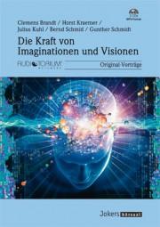 Schmidt, Gunther, Kuhl J. u.a.: Die Kraft von Imaginationen und Visionen