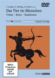 Junker, Thomas / Döring S./ Peters A. u.a.: Das Tier im Menschen - Triebe, Reize, Reaktionen