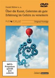 Hüther, Gerald / Besser, R. / Gaedeke, U.: Über die Kunst, Gelerntes als gute Erfahrung im Gehirn zu