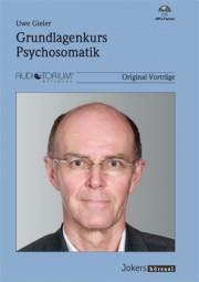 Gieler, Uwe: Grundlagenkurs Psychosomatik