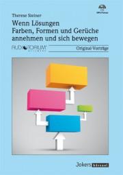 Steiner, Therese: Wenn Lösungen Farben, Formen und Gerüche annehmen und sich bewegen