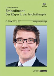 Lahmann, Claas: Embodiment - Der Körper in der Psychotherapie