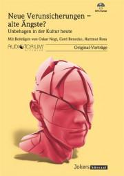 Negt, O. / Benecke, C. / Rosa, H.: Neue Verunsicherungen - alte Ängste (Sampler)