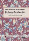 Steindl-Rast, David / Pausch, Johannes: Heilsame Spiritualität