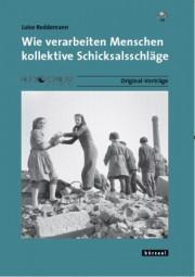 Reddemann, Luise: Wie verarbeiten Menschen kollektive Schicksalsschläge?