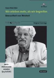 Dürr, Hans-Peter: Wir erleben mehr, als wir begreifen