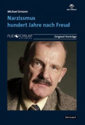 Ermann, Michael: Narzissmus hundert Jahre nach Freud
