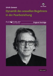 Clement, Ulrich: Dynamik des sexuellen Begehrens in der Paarbeziehung