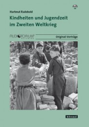 Radebold, Hartmut: Kindheiten und Jugendzeit im 2.Weltkrieg