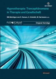 Schmidt, Gunther u. a.: Hypnotherapie: Trancephänomene in Therapie und Gesellschaft